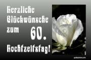 Grußkarte 60. Hochzeitstag Herz, Liebe, Valentinstag Rose weiß