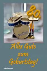 80. Geburtstag Karte Schlagzeug