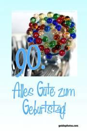 90. Geburtstagskarte bunte Glaskugeln